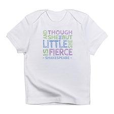 Though She Be But Little She is Fierce Infant T-Sh