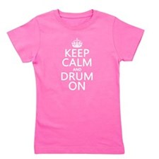 Keep Calm and Drum On Girl's Tee