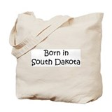Born in South Dakota Tote Bag