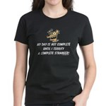Terrify a complete stranger.. Women's Dark T-Shirt