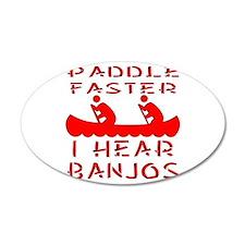 Paddle Faster I Hear Banjos Wall Decal