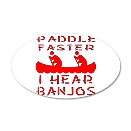 Paddle Faster I Hear Banjos 35x21 Oval Wall Decal