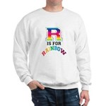 R is for Rainbow Sweatshirt