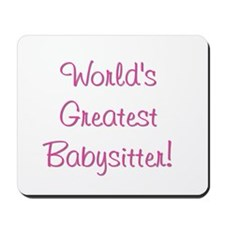 World's Greatest Babysitter! Mousepad