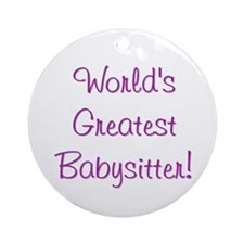 World's Greatest Babysitter! Ornament (Round)