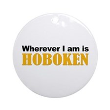 Wherever I am is Hoboken Ornament (Round)