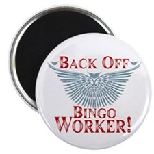 Back Off Bingo Worker Magnet