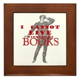 I cannot live without books - Framed Tile