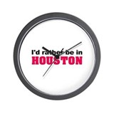 I'd rather be in Houston Wall Clock