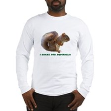"""I Brake for Squirrels"" Long Sleeve T-Shirt"