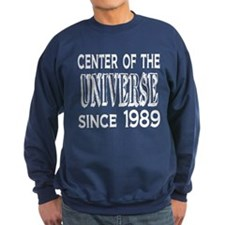 Center of the Universe Since 1989 Sweatshirt