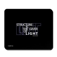 Structure is the giver of Light MOUSEPAD