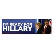 Im Ready for Hillary Bumper Bumper Sticker