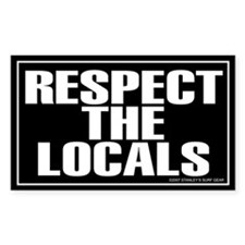 RESPECT THE LOCALS Rectangle Decal