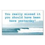 You Really Missed It! Rectangle Sticker
