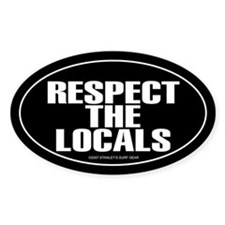 RESPECT THE LOCALS Oval Decal