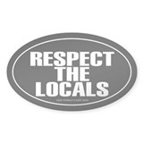 RESPECT THE LOCALS Oval Stickers