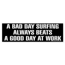 A BAD DAY SURFING Bumper Bumper Sticker