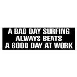 A BAD DAY SURFING Bumper Car Sticker