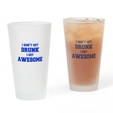 I-dont-get-drunk-fresh-blue Drinking Glass