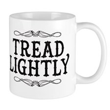 Tread Lightly Mug