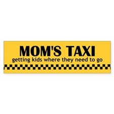 Mom's Taxi (getting kids...) Bumper Bumper Sticker