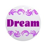 DREAMS Ornament (Round)