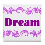 DREAMS Tile Coaster