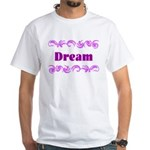 DREAMS White T-Shirt