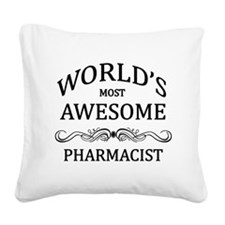 World's Most Awesome Pharmacist Square Canvas Pill