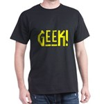 Geek! Dark T-Shirt