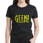 Geek! Women's Dark T-Shirt