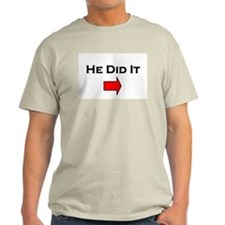 He Did It --> Ash Grey T-Shirt