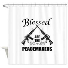 Blessed Are The Peacemakers AR's Shower Curtain
