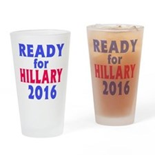 Ready for Hillary 2016 Drinking Glass