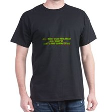 All I Want Is My Fair Share T-Shirt
