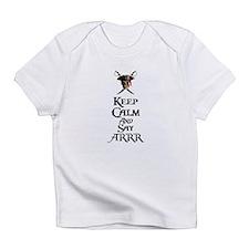 Keep Calm Say ARRR Infant T-Shirt