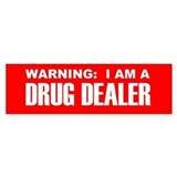 Drug Dealer Bumper Car Sticker