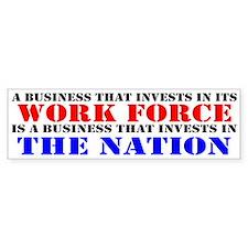 Invest In Labor! Bumper Bumper Sticker