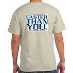 FASTER THAN YOU Ash Grey T-Shirt