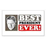Bill Clinton - Best President Ever Sticker (Rect.)