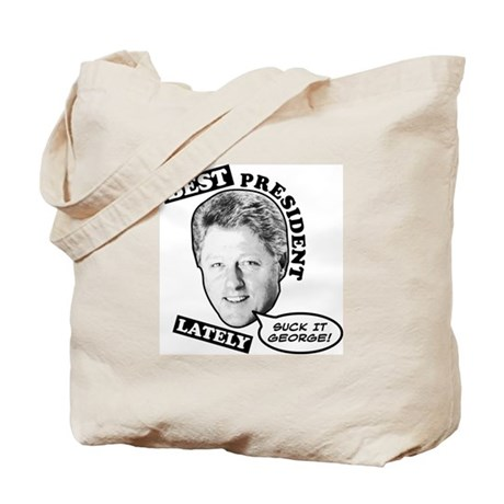 Best President Lately Tote Bag