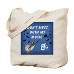 DON'T MESS WITH MY MUSIC Tote Bag