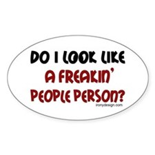 Freakin' People Person.. Oval Decal