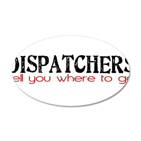 DISPATCHERS tell you where to go Wall Decal