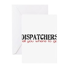 DISPATCHERS tell you where to go Greeting Cards (P