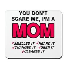 Don't scare me I'm a mom Mousepad