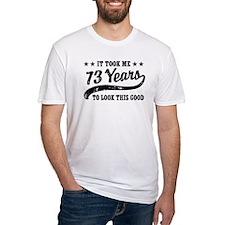 Funny 73rd Birthday Shirt