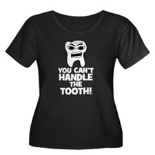 Cant Handle Tooth (white text) Plus Size T-Shirt