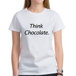 Think Chocolate Women's T-Shirt